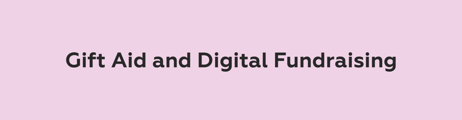 Gift Aid and Digital Fundraising header